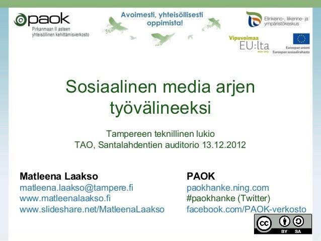 Sosiaalinen media arjen               työvälineeksi                  Tampereen teknillinen lukio            TAO, Santalahd...