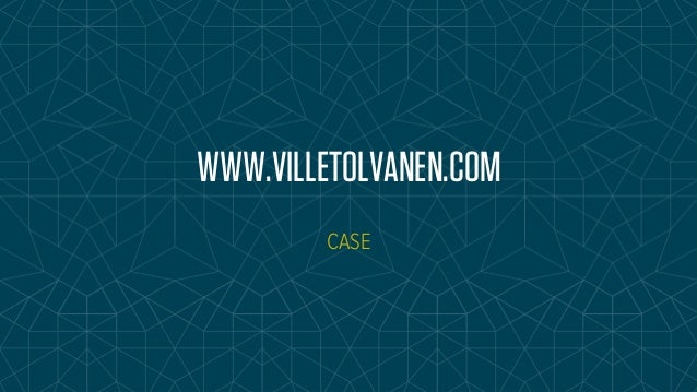 WWW.VILLETOLVANEN.COM  CASE