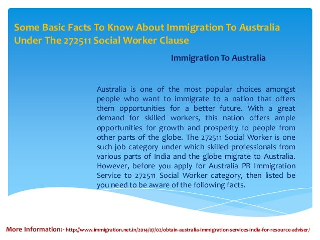Some Basic Facts To Know About Immigration To Australia Under The 272511 Social Worker Clause Immigration To Australia Aus...