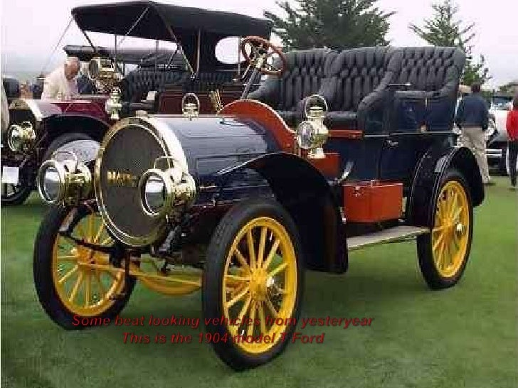 Some beat looking vehicles from yesteryearThis is the 1904 model T Ford<br />
