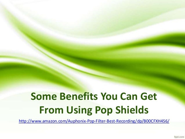 Some Benefits You Can Get From Using Pop Shields http://www.amazon.com/Auphonix-Pop-Filter-Best-Recording/dp/B00CFXH4S6/