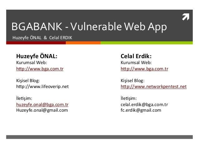 ì   BGABANK  -‐  Vulnerable  Web  App   Huzeyfe  ÖNAL    &    Celal  ERDIK   Huzeyfe  ÖNAL:...