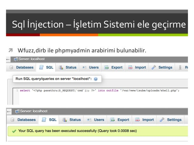Sql  İnjection  –  İşletim  Sistemi  ele  geçirme   ì Wfuzz,dirb  ile  phpmyadmin  arabirimi  bulu...