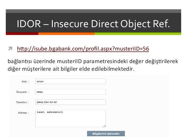 IDOR  –  Insecure  Direct  Object  Ref.   ì h<p://isube.bgabank.com/profil.aspx?musteriID=56   bağlan^sı  ...