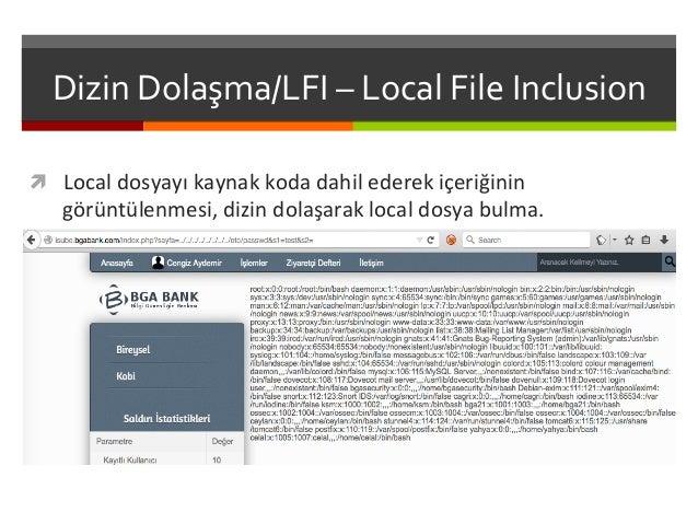 Dizin  Dolaşma/LFI  –  Local  File  Inclusion   ì Local  dosyayı  kaynak  koda  dahil  ederek  i...