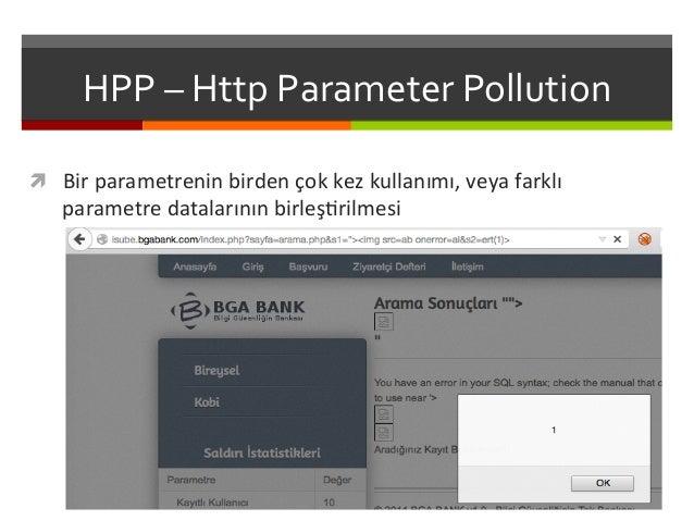 HPP  –  Http  Parameter  Pollution   ì Bir  parametrenin  birden  çok  kez  kullanımı,  veya  fa...