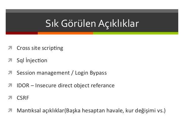 Sık  Görülen  Açıklıklar   ì Cross  site  scripKng     ì Sql  İnjecKon     ì Session  manageme...