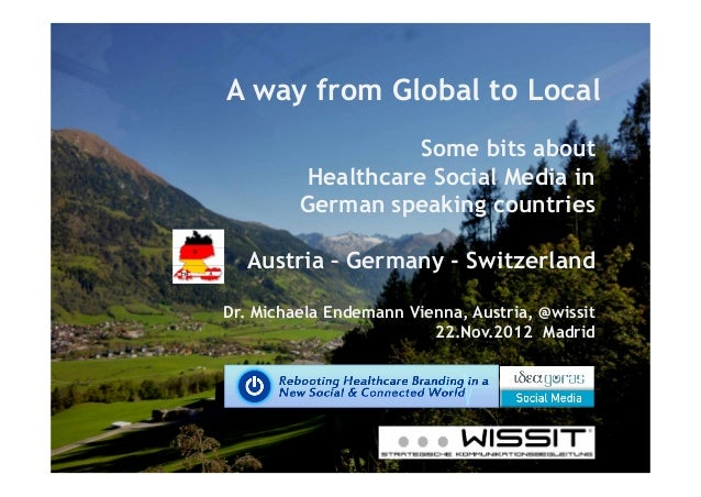A way from Global to Local                   Some bits about         Healthcare Social Media in         German speaking co...