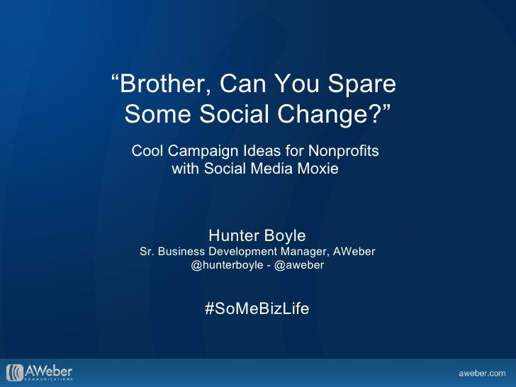 """Brother, Can You Spare Some Social Change?"" Cool Campaign Ideas for Nonprofits      with Social Media Moxie             H..."