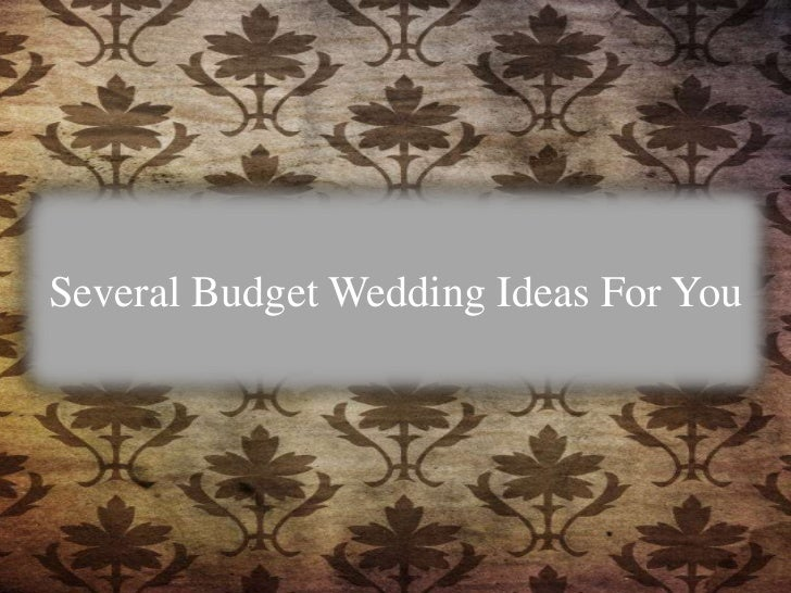 Several Budget Wedding Ideas For You<br />