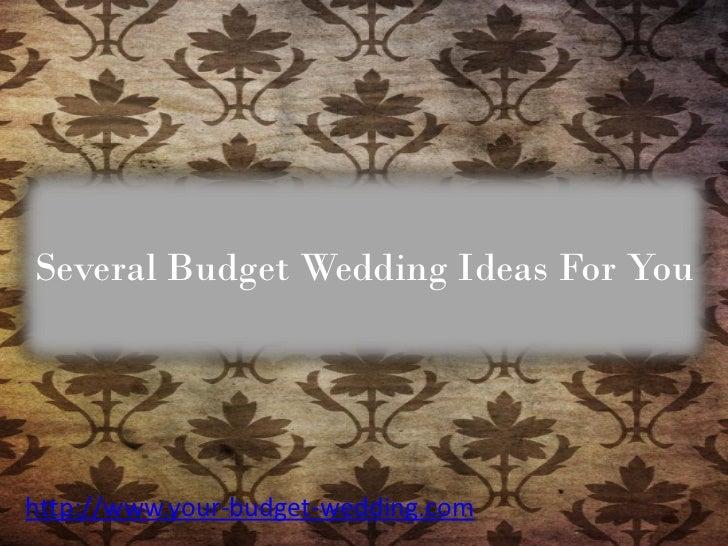 Several Budget Wedding Ideas For Youhttp://www.your-budget-wedding.com