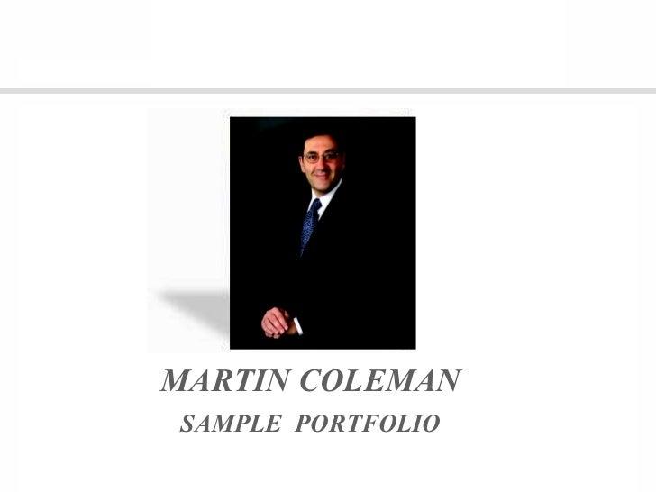 Martin  Coleman MARTIN COLEMAN SAMPLE  PORTFOLIO
