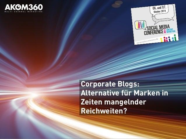 Corporate Blogs:  Alternative für Marken in  Zeiten mangelnder  Reichweiten?