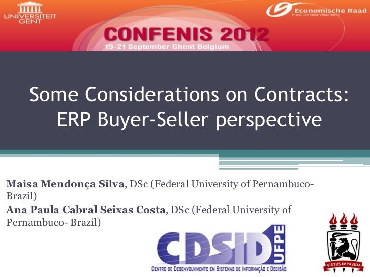 Some Considerations on Contracts:      ERP Buyer-Seller perspectiveMaisa Mendonça Silva, DSc (Federal University of Pernam...