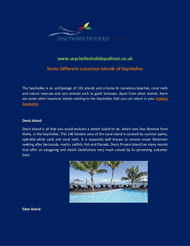 www.seychellesholidaysdirect.co.uk Some Different Luxurious Islands of Seychelles The Seychelles is an archipelago of 115 ...