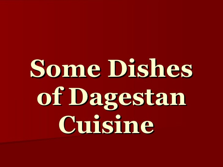 Some Dishes of Dagestan Cuisine
