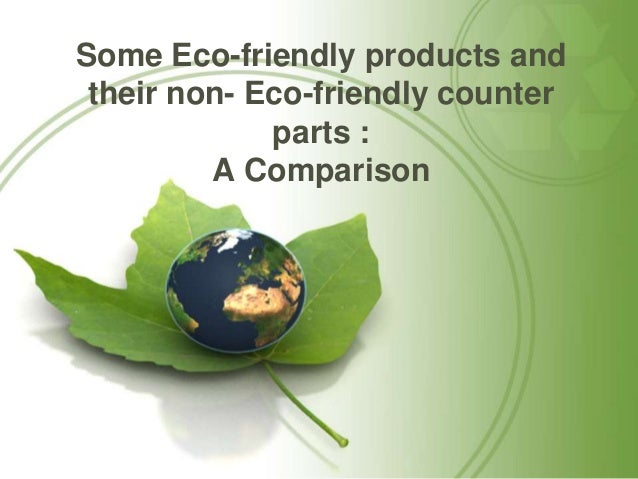 Some eco friendly products and their non eco friendly for Eco friendly home products