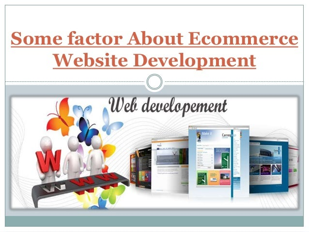 Some factor About Ecommerce Website Development