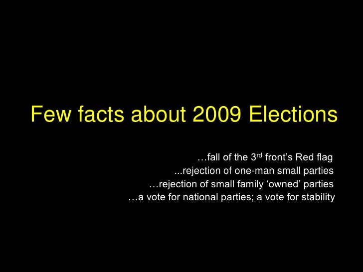 """Few facts about 2009 Elections                           …fall of the 3rd front""""s Red flag                    ...rejection..."""