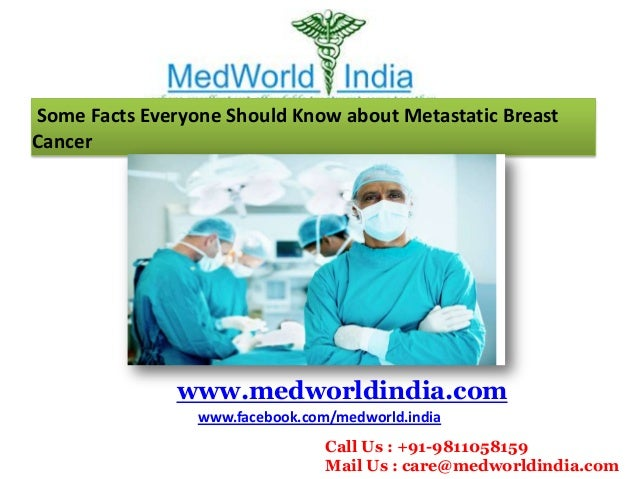 Some Facts Everyone Should Know about Metastatic Breast Cancer  www.medworldindia.com www.facebook.com/medworld.india Call...