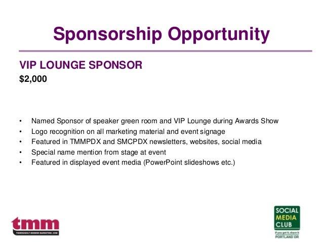 Sponsorship Opportunity VIP LOUNGE SPONSOR $2,000 • Named Sponsor of speaker green room and VIP Lounge during Awards Show ...