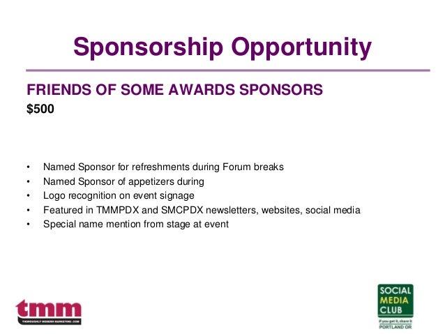 Sponsorship Opportunity FRIENDS OF SOME AWARDS SPONSORS $500 • Named Sponsor for refreshments during Forum breaks • Named ...