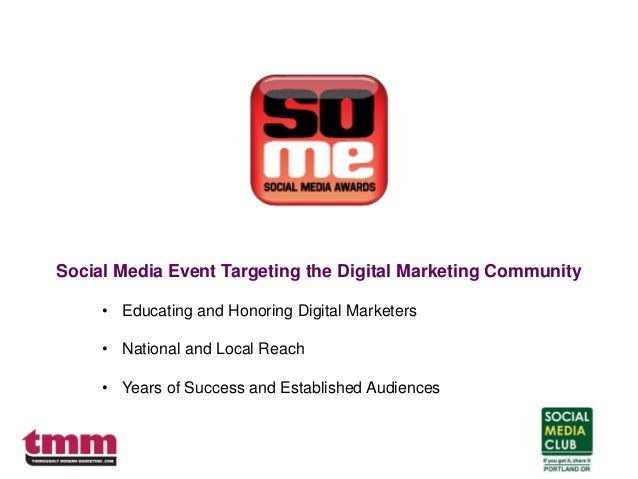 Social Media Event Targeting the Digital Marketing Community • Educating and Honoring Digital Marketers • National and Loc...