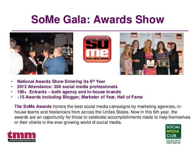 SoMe Gala: Awards Show The SoMe Awards honors the best social media campaigns by marketing agencies, in- house teams and f...