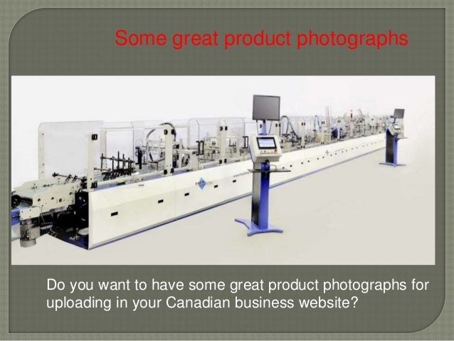 Some great product photographs Do you want to have some great product photographs for uploading in your Canadian business ...