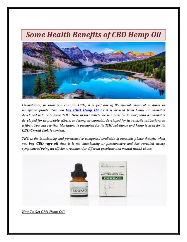 Some Health Benefits of CBD Hemp Oil Cannabidiol, in short you can say CBD, it is just one of 85 special chemical mixtures...