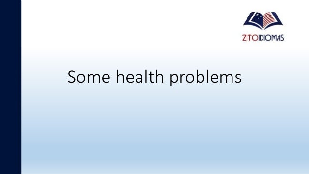 Some health problems