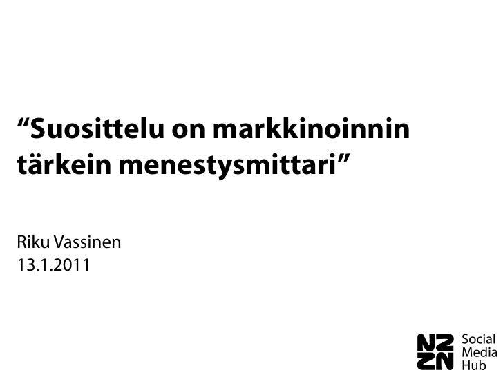 """""""Suosittelu on markkinoinnintärkein menestysmittari""""Riku Vassinen13.1.2011"""