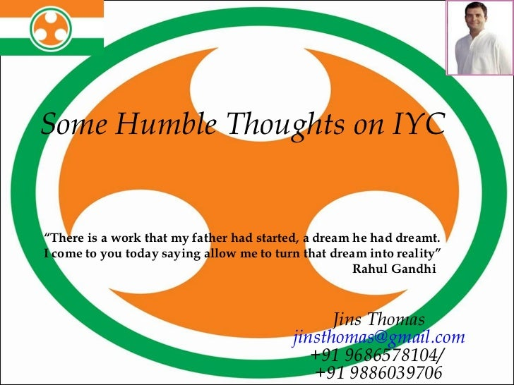 "Some Humble Thoughts on IYC  Jins Thomas [email_address] +91 9686578104/  +91 9886039706 "" There is a work that my father ..."