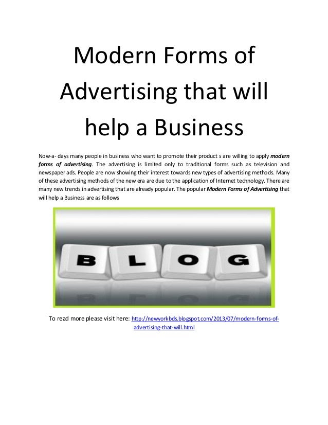 Modern Forms of Advertising that will help a Business Now-a- days many people in business who want to promote their produc...