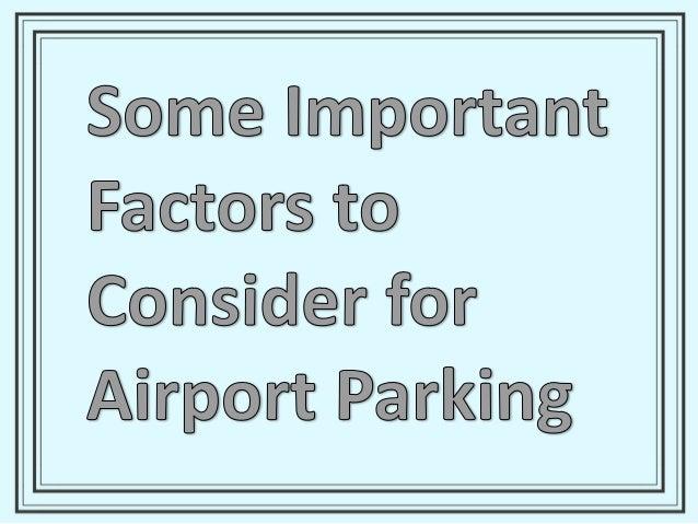 How Reliable are the Parking Services Reliability is a very much important factor. You must check the online reviews or ra...