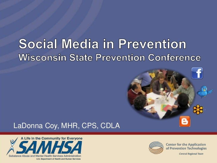 Social Media in PreventionWisconsin State Prevention Conference<br />LaDonna Coy, MHR, CPS, CDLA<br />