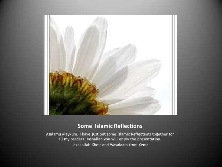 Some  Islamic Reflections<br />Asalamu Alaykum. I have just put some Islamic Reflections together for                     ...