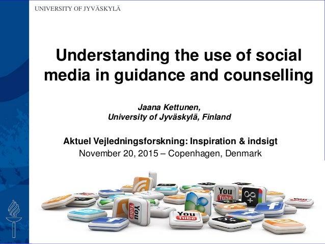 UNIVERSITY OF JYVÄSKYLÄ Aktuel Vejledningsforskning: Inspiration & indsigt November 20, 2015 – Copenhagen, Denmark Jaana K...