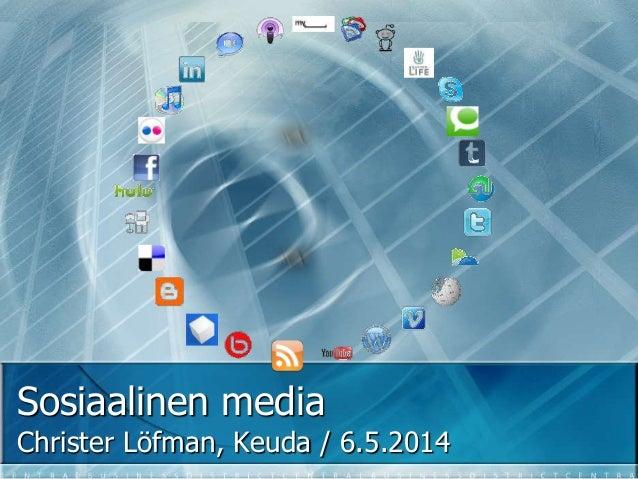 Sosiaalinen media Christer Löfman, Keuda / 6.5.2014