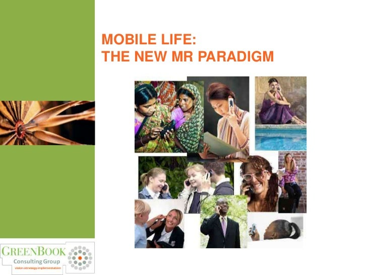 MOBILE LIFE:THE NEW MR PARADIGM