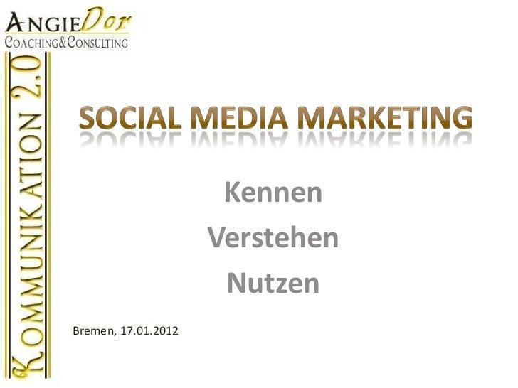 Kennen                     Verstehen                      NutzenBremen, 17.01.2012