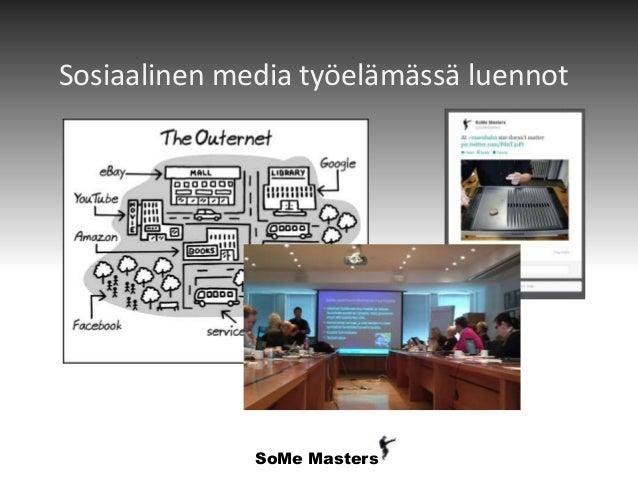 Sosiaalinen media työelämässä luennot  SoMe Masters