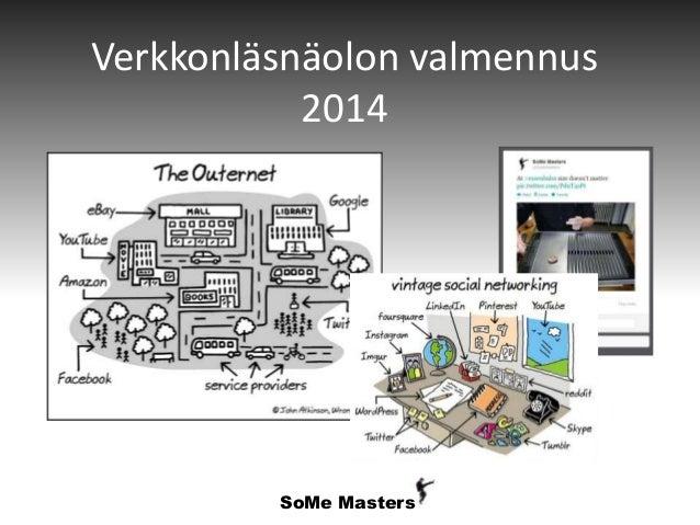 Verkkonläsnäolon valmennus 2014  SoMe Masters