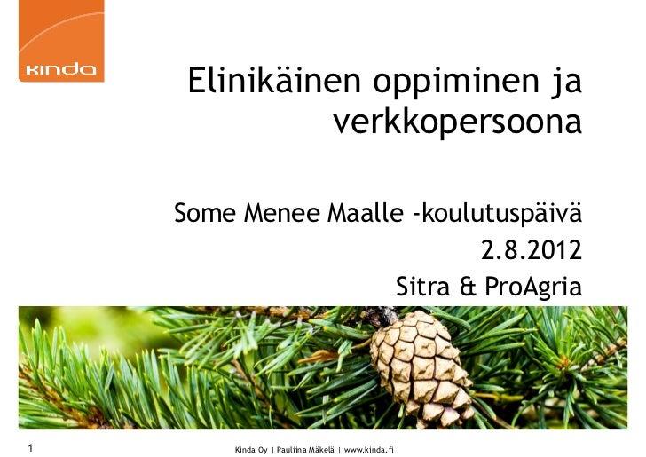 Elinikäinen oppiminen ja              verkkopersoona    Some Menee Maalle -koulutuspäivä                            2.8.20...