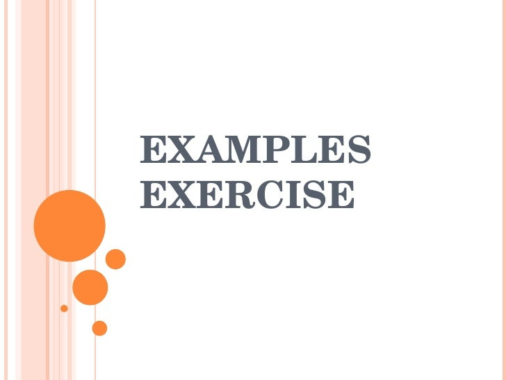 EXAMPLES  EXERCISE