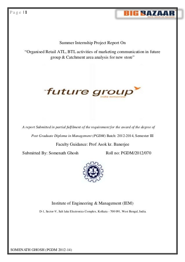 Page |1  Summer Internship Project Report On ―Organised Retail ATL, BTL activities of marketing communication in future gr...
