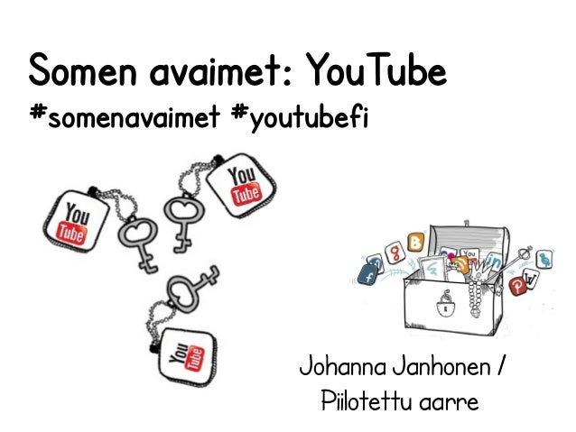 Somen avaimet: YouTube #somenavaimet #youtubefi  Johanna Janhonen / Piilotettu aarre