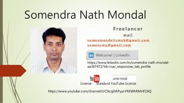 Somendra Nath Mondal Freelancer m a i l s o m e n m o n d a l i c m a b @ g m a i l . c o m s o m e n c m a @ g m a i l . ...