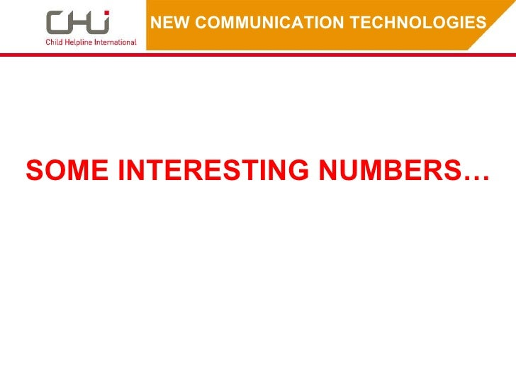 NEW COMMUNICATION TECHNOLOGIES  SOME INTERESTING NUMBERS…